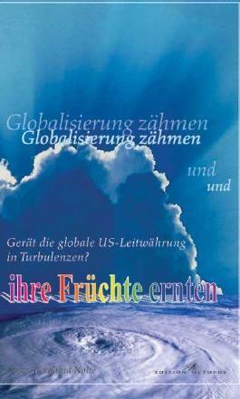 Globalisierung zähmen und ihre Früchte ernten