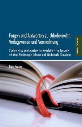 Fragen und Antworten zu Urheberrecht, Verlagswesen und Vermarktung 2008