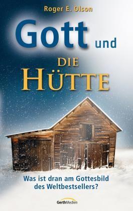 """Gott und """"Die Hütte"""": Was ist dran am Gottesbild des Weltbestsellers?"""