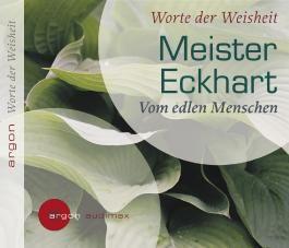 Meister Eckhart. Vom edlen Menschen