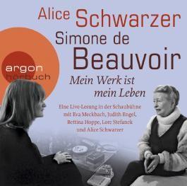 Simone de Beauvoir, Mein Werk ist mein Leben