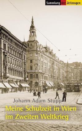 Meine Schulzeit in Wien im Zweiten Weltkrieg. 1939-1945