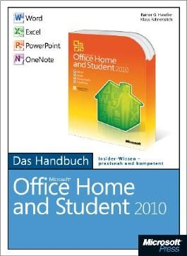 Microsoft Office Home and Student 2010 - Das Handbuch: Word, Excel, PowerPoint, OneNote