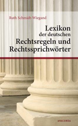 Lexikon der deutschen Rechtsregeln und Rechtssprichwörter