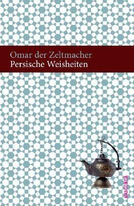Persische Weisheiten