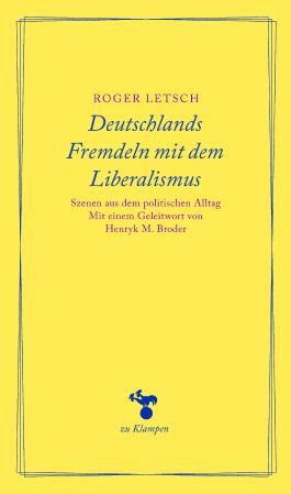 Deutschlands Fremdeln mit dem Liberalismus