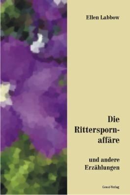Die Ritterspornaffäre und andere Erzählungen