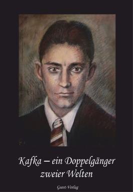 Kafka - Ein Doppelgänger zweier Welten
