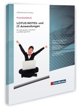 Praxishandbuch LOTUS NOTES- und IT-Anwendungen