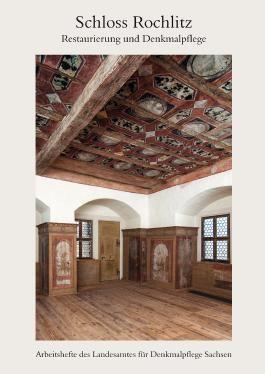 Schloss Rochlitz. Restaurierung und Denkmalpflege