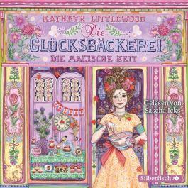 Die Glücksbäckerei 6: Die Glücksbäckerei, Die magische Zeit