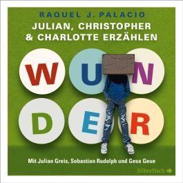 Wunder. Julian, Christopher und Charlotte erzählen