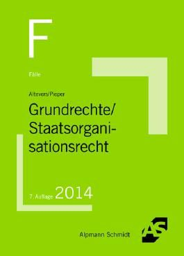 Grundlagen Fälle - Grundrechte - Staatsorganisationsrecht