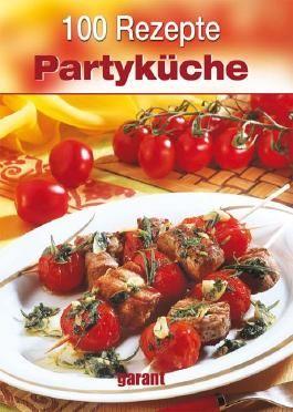 100 Rezepte - Partyküche