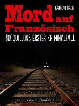 Mord auf Französisch: Boquillons erster Kriminalfall