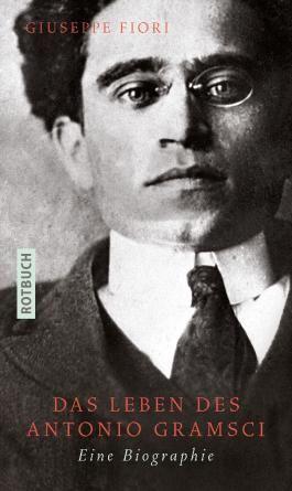 Das Leben des Antonio Gramsci