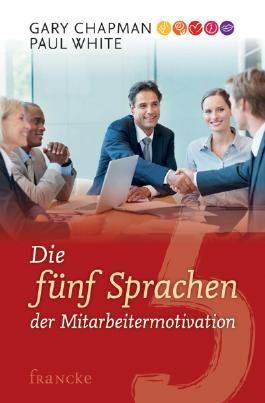 Die fünf Sprachen der Mitarbeitermotivation