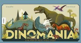 Dinomania - Eine Pop-up-Reise in die Urzeit