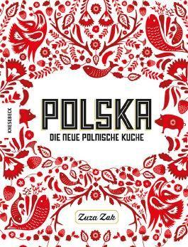 Polska - Die neue polnische Küche