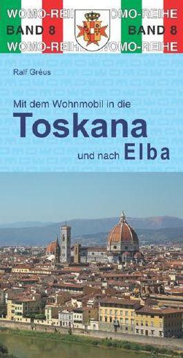 Mit dem Wohnmobil durch die Toskana und nach Elba