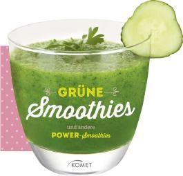 Grüne Smoothies und andere Power-Smoothies