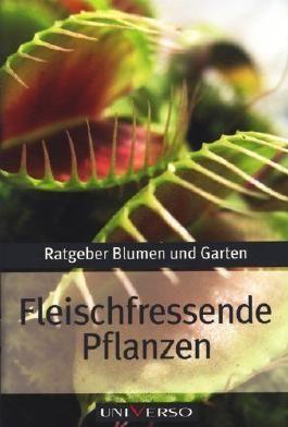 Ratgeber Garten - Fleischfressende Pflanzen