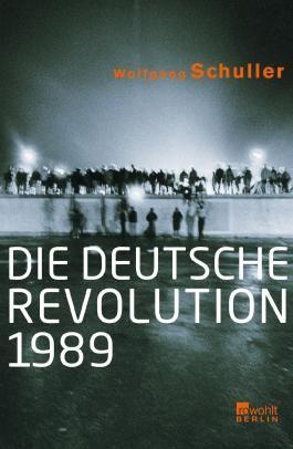 Die deutsche Revolution 1989