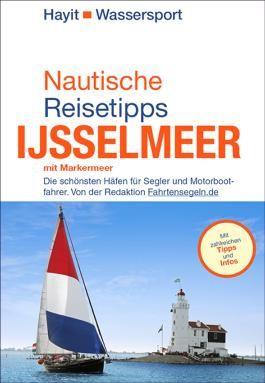 Nautische Reisetipps Ijsselmeer mit Markermeer