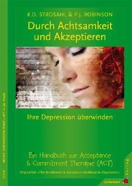 Durch Achtsamkeit und Akzeptieren Ihre Depression überwinden