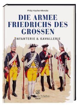 Die Armee Friedrichs des Großen