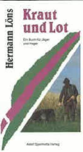 Kraut und Lot. Ein Buch für Jäger und Heger / Kraut und Lot. Ein Buch für Jäger und Heger