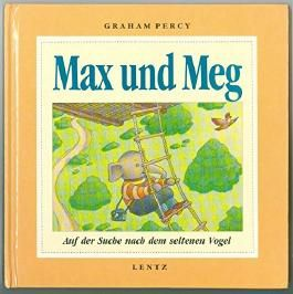Max und Meg. Auf der Suche nach dem seltenen Vogel