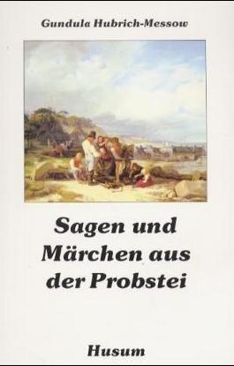 Sagen und Märchen aus der Probstei