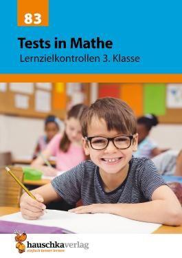 Tests in Mathe - Lernzielkontrollen 3. Klasse (Lernzielkontrollen, Klassenarbeiten und Proben)