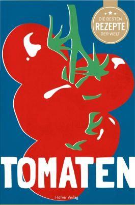 Die besten Rezepte der Welt - Tomaten