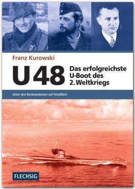 U 48 – Das erfolgreichste U-Boot des 2. Weltkriegs