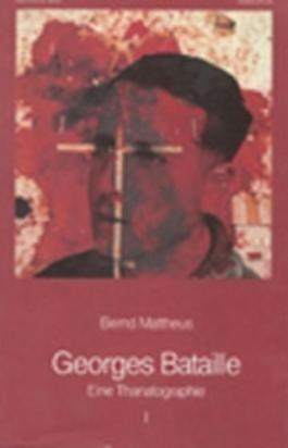 Georges Bataille. Eine Thanatographie