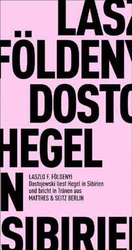 Dostojewski liest Hegel in Sibirien und bricht in Tränen aus