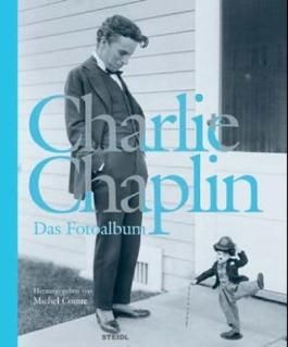 Charlie Chaplin - Das Fotoalbum