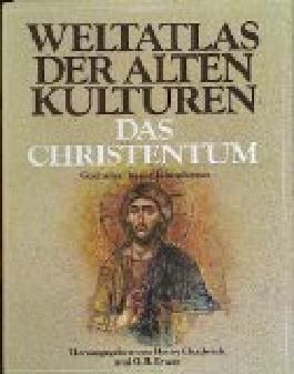 Weltatlas der alten Kulturen. Das Christentum. Geschichte, Kunst, Lebensform