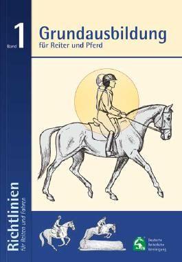 Grundausbildung für Reiter und Pferd