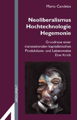 Neoliberalismus, Hochtechnologie, Hegemonie