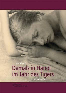 Damals im Hanoi im Jahr des Tigers