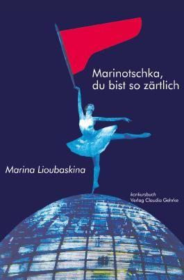 Marinotschka, du bist so zärtlich