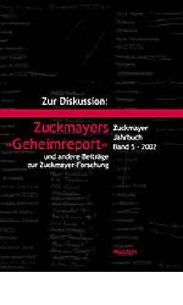 Zur Diskussion: Zuckmayers ' Geheimreport'. Und andere Beiträge zur Zuckmayer- Forschung. Zuckmayer-Jahrbuch, Bd. 5