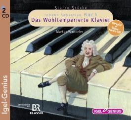 Starke Stücke - Johann Sebastian Bach: Das Wohltemperierte Klavier