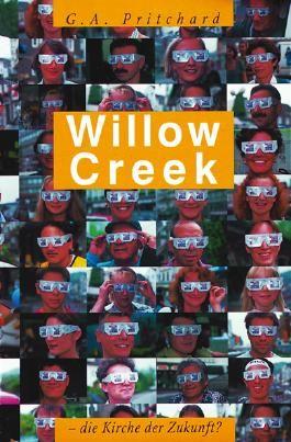 Willow Creek - die Kirche der Zukunft?
