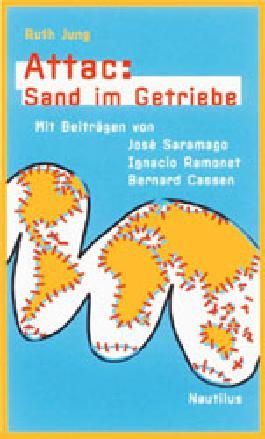 Attac: Sand im Getriebe