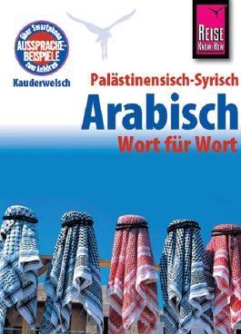 Reise Know-How Kauderwelsch Palästinensisch-Syrisch-Arabisch - Wort für Wort