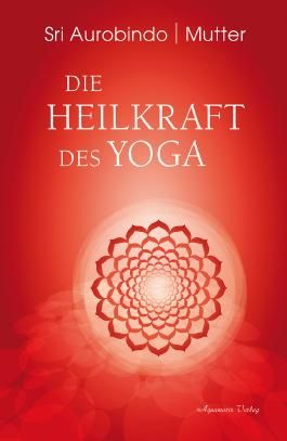 Die Heilkraft des Yoga